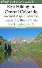 Best Hiking in Central Colorado around Aspen, Marble, Leadville, Buena Vista and Crested Butte